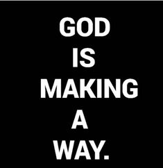 Where there seems to be no way he will make a way....