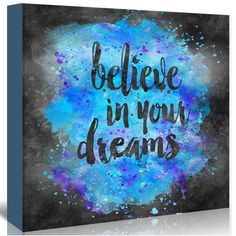 size: Giclee Print: Believe In Your Dreams by Lebens Art : This exceptional art print was made using a sophisticated giclée printing process, which deliver pure, rich color and remarkable detail. Positive Vibes, Positive Quotes, Happy Quotes, A Course In Miracles, Painting Edges, Stretched Canvas Prints, Believe In You, 5 D, Giclee Print