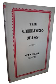 LEWIS, Wyndham. THE CHILDERMASS (SECTION 1)