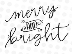 Merry and Bright SVG File Christmas Svg, Christmas Quotes, Christmas Decor, Xmas, Vinyl Projects, Fun Projects, Silhouette Design Studio, Silhouette Cameo, Sign Stencils