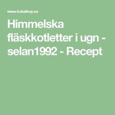 Himmelska fläskkotletter i ugn - selan1992 - Recept
