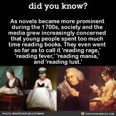 """heresiae: """" did-you-kno: """" As novels became more prominent during the society and the media grew increasingly concerned that young people spent too much time reading books. They even went so far as to call it 'reading rage,' 'reading fever,'. Book Memes, Book Quotes, Book Sayings, True Quotes, I Love Books, Books To Read, Reading Books, Reading Quotes, Did You Know Facts"""