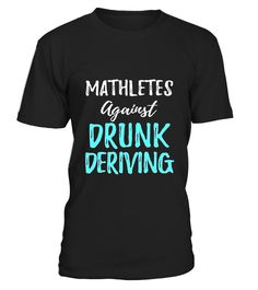 """# Mathletes Against Drunk Driving T-Shirt Math Teacher Tee .  Special Offer, not available in shops      Comes in a variety of styles and colours      Buy yours now before it is too late!      Secured payment via Visa / Mastercard / Amex / PayPal      How to place an order            Choose the model from the drop-down menu      Click on """"Buy it now""""      Choose the size and the quantity      Add your delivery address and bank details      And that's it!      Tags: Math teachers nerds and…"""