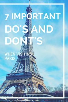 7 important do's and dont's when visiting Paris in France. Image by Sun in Cities.