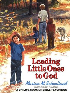 Leading Little Ones to God: A Child's Book of Bible Teachings, daily bible with kids