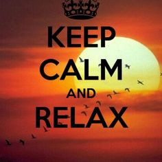 KEEP CALM AND RELAX . Another original poster design created with the Keep Calm-o-matic. Buy this design or create your own original Keep Calm design now. Keep Calm And Relax, Keep Calm And Love, Keep Calm Posters, Keep Calm Quotes, Keep Clam, Keep Calm Signs, Friendly Letter, Just For Today, Life Quotes