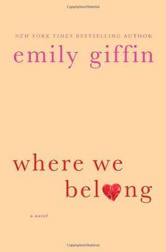 Where We Belong by Emily Giffin, http://www.amazon.com/dp/0312554192/ref=cm_sw_r_pi_dp_q166pb01JEDJR