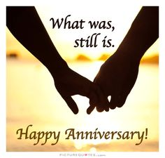 Anniversary Quote. Anniversary quotes on PictureQuotes.com.