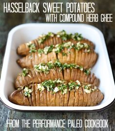Hasselback Sweet Potatoes with Compound Herb Ghee from The Performance Paleo Cookbook #paleo #paleoathlete #whole30