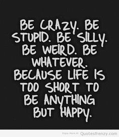 Be-Crazy-Life-Love-Quotes.jpg (480×555)