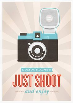 Lomography Camera print,  Retro poster, geek, nerd,  lomo poster, Pop art poster,   Just Shoot and enjoy A3. $22.00, via Etsy.