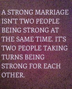 A strong marriage. Through the thickest & thinnest & always having each others' backs!!!