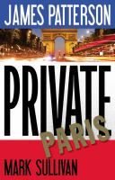 """Private Paris by James Patterson, Mark Sullivan.   """"When Jack Morgan stops by Private's Paris office, he envisions a quick hello during an otherwise relaxing trip filled with fine food and sightseeing."""