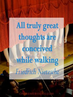 #quote #walking #thinking #Nietzsche, 10 Tweetable quotes to clear your head, and 5 for Pinterest too