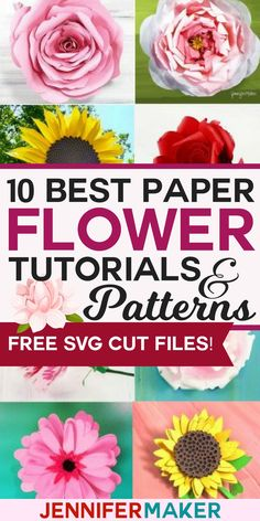 The 10 Best Paper Flower Tutorials and Patterns with FREE SVG Cut Files #Cricut #Silhouette #paperflower
