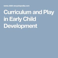 Curriculum and Play in Early Child Development