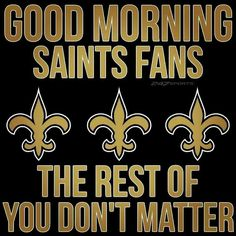 Good morning Saints Fans. #Whodat #GeauxSaints