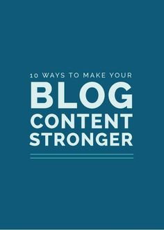 10 Ways to Make Your Blog Content Stronger - Elle & Company writing, writing ideas, creative writing ideas Blog Topics