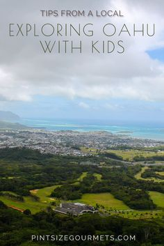 Exploring Oahu with Kids: Tips from a local family living on the island of Oahu - Pint Size Gourmets
