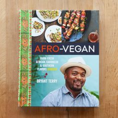 Afro-Vegan by Bryant Terry — New Cookbook