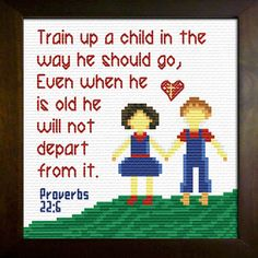 Free Cross Stitch Designs featuring Bible Verses, Free cross-stitch charts, Stitch a gift of encouragement and praise, Free charts and Stitching Instructions Cross Stitch Quotes, Cross Stitch Baby, Cross Stitch Charts, Cross Stitch Designs, Stitch Patterns, Bible Quotes About Children, Quotes For Kids, Parent Quotes, Book Of Proverbs