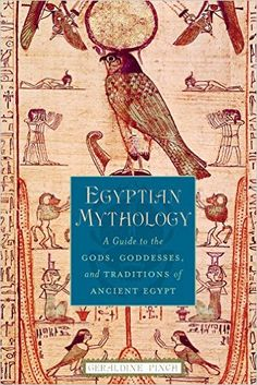 Egyptian Mythology: A Guide to the Gods, Goddesses, and Traditions of Ancient Egypt: Geraldine Pinch: 9780195170245: Books - Amazon.ca