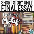 Short Story Unit Final Essay: Analyzing MOTIF (Loyalty)
