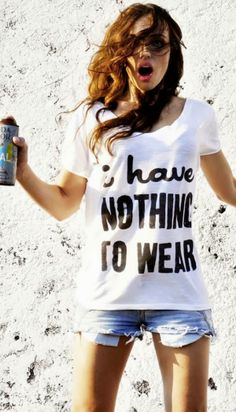 Super cute white t-shirt with a funny saying! So me! and blue jean cutoff shorts, so me! YEP..totally my style!