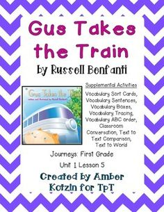 "This is a 9 page supplemental set to accompany ""Gus Takes the Train"" by Russell Benfanti. This is a story from the  2014 1st grade Journeys series by Houghton Mifflin Harcourt as Unit 1 Lesson 5."