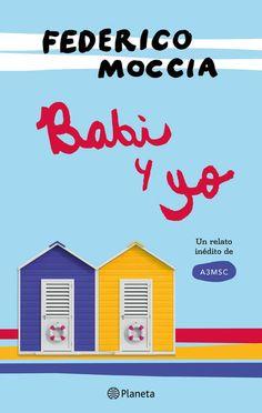 Babi y yo por Federico Moccia en #iBooks http://apple.co/2qTXQYo