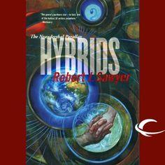 Robert J. Sawyer – The Neanderthal Parallax 3 – Hybrids