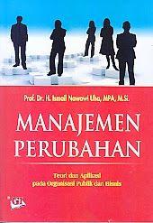 ajibayustore  Judul : MANAJEMEN PERUBAHAN Pengarang : Prof. Dr. H. Ismail Nawawi Uha, MPA., M.Si Penerbit : Ghalia Indonesia
