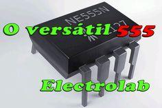 O versátil Circuito Integrado 555. Teoria e principais aplicações desse velho coringa da eletrônica, ainda muito usado!! Vejam no canal Electrolab!!