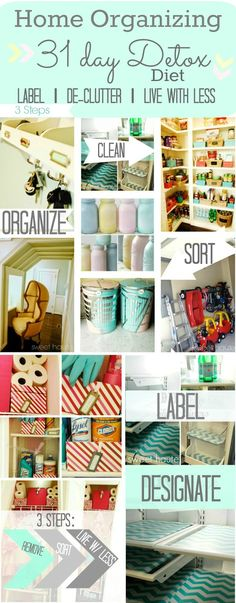 Home Organization 31 Day Detox Diet Challenge ideas, tips organizing, cleaning, storage ideas, labeling, sorting, designating space to live with less- SWEET HAUTE pin now...read later!