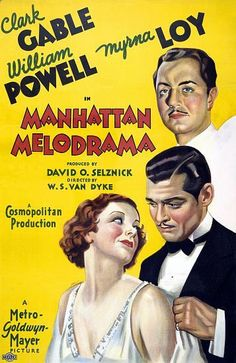 """Manhattan Melodrama"" - Clark Gable, William Powell, Myrna Loy Movie Poster"