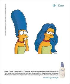 Having a before and after picture of Marge Simpson's hair is  a great idea for this Dove Anti Frizz Product. It can persuade woman in buying this product because they see the before picture of Marge Simpsons frizzy hair and they also see her after hair all long and beautiful. http://amuellergds102.blogspot.com/2010/10/dove-anti-frizz-cream.html