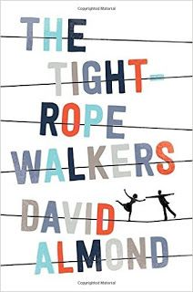 The Tight Rope Walkers, by David Almond | A coming-of-age story that doesn't quite live up to its expectation as a young adult book. #bookreview #youngadultliterature