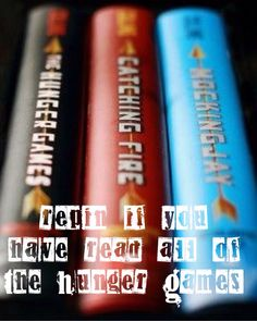 repin if you have read all of The Hunger Games <<<< yaaasssss my favorite books!