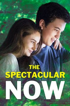 The Spectacular Now - James Ponsoldt | Romance |689075776: The Spectacular Now - James Ponsoldt | Romance |689075776 #Romance