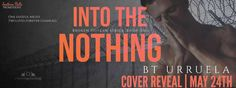 Best Book Boyfriends: COVER REVEAL!!! INTO THE NOTHING...BY B.T. URRUELA...