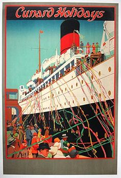 Cunard poster Poster Ads, Poster Prints, Cunard Ships, Vintage Boats, Art Deco Posters, Ship Art, Vintage Travel Posters, Retro, Vintage Advertisements