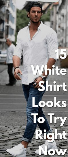 15 White Shirt Styling Trends For Men This Year Blue Jeans Outfit Men, Mens White Dress Shirt, White Shirt Outfits, White Shirt And Jeans, Men Dress, White Shirts, Casual Shirts For Men, Men Casual, Classy Men