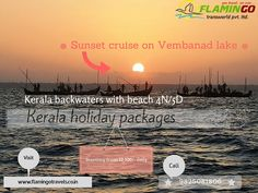 Book kerala holiday packages | Flamingo Travels Kerala holiday packages provide best opportunities for making memorable holidays and also you can see Sunset cruise on Vembanad lake in kerala.