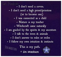 I am not a part of any religion, and yet I practice multiple ones. That is my path I found by myself.
