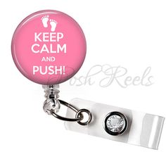 Retractable ID Badge Reel, Keep Calm and Push Badge ID Reel, Ob Nurse Badge Ree