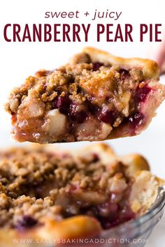 Cranberry Pear Crumble Pie Sallys Baking Addiction, Fresh Pear, Apple Cranberry Crumble Pie I Was Born To Cook, Cranberry Pear Pie. Cranberry Pie, Cranberry Recipes, Holiday Pies, Holiday Recipes, Autumn Pie Recipes, Christmas Pies, Holiday Foods, Pie Dessert, Dessert Recipes