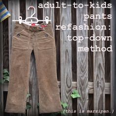 Adult to kids pants tutorial . . . may have to wait till liam is a little older for this