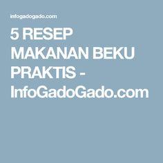 5 RESEP MAKANAN BEKU PRAKTIS - InfoGadoGado.com