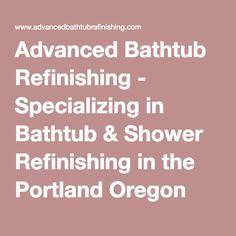 Advanced Bathtub Refinishing   Specializing In Bathtub U0026 Shower Refinishing  In The Portland Oregon Metro Area