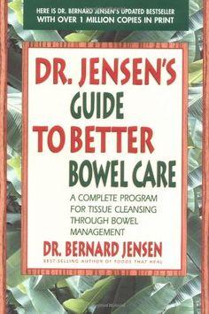 Dr. Jensen's Guide to Better Bowel Care: A Complete Program for Tissue Cleansing through Bowel Management by Bernard Jensen, http://www.amazon.com/dp/0895295849/ref=cm_sw_r_pi_dp_0ERLqb1BS2P98